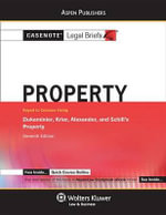 Casenote Legal Briefs : Property Keyed to Dukeminier & Krier, 7th Ed. - Casenotes