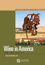 Wine in America : Law and Policy - Richard Mendelson