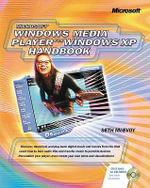 Microsoft Windows Media Player for Windows XP Handbook : Other Ser. - Seth McEvoy