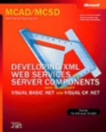 MCSD Developing Web Services and Web Components Training Kit :  Developing XML Web Services - Microsoft Corporation