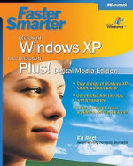 Faster Smarter Microsoft Windows XP with Microsoft Plus! Digital Media Edition - Ed Bott