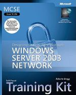 MCSE Windows Server 2003: Training Kit : Designing Security for a Windows Server 2003 Network Training Kit - Microsoft Press