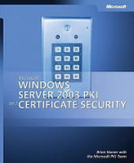 Microsoft Windows Server 2003 PKI and Certificate Security - Brian Komar