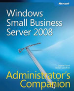 Windows Small Business Server 2008 Administrator's Companion Book/CD Package : ADMIN COMPANION - Charlie Russell
