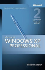 Microsoft Windows XP Professional Administrator's Pocket Consultant : Pro-Administrator's Pocket Consultant - William R. Stanek