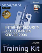 MCSA / MCSE Self-paced Training Kit (exam 70-350) : Implementing Microsoft Internet Security and Acceleration Server 2004 - Stan Reimer
