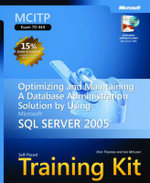 MCITP Self Paced Training Kit (exam 70-444) : Optimizing and Maintaining a Database Administration Solution Using Microsoft SQL Server 2005 - Orin Thomas