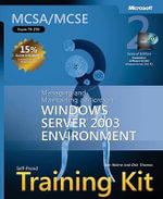 MCSA/MCSE Self Paced Training Kit (Exam 70-290) : Managing and Maintaining a Microsoft Windows Server 2003 Environment - Dan Holme
