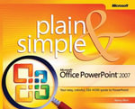 Microsoft Office Powerpoint 2007 Plain and Simple : PLAIN & SIMPLE - Nancy Muir