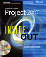 Microsoft Office Project 2007 Inside Out : INSIDE OUT - Teresa S. Stover