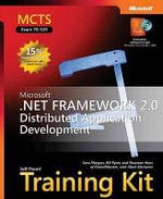 MCTS Self-paced Training Kit (exam 70-529) : Microsoft.NET Framework 2.0 Distributed Application Development - S. Morgan
