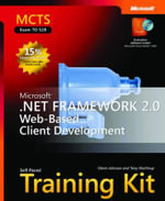 MCTS Self Paced Training Kit (Exam 70-528) : Microsoft .NET Framework 2.0 Web-Based Client Development - G. Johnson