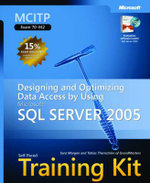 MCITP Self-Paced Training Kit (Exam 70-442) : Designing and Optimizing Data Access by Using Microsoft SQL Server 2005 - Microsoft