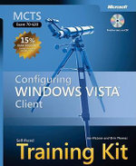 MCTS Self Paced Training Kit (exam 70-620): Exam 70-620 : Configuring Windows Vista Client - Ian McLean