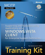 MCITP Self-Paced Training Kit (Exam 70-622) : Troubleshooting Applications on a Windows Vista Client for Enterprise - Tony Northrup