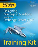 MCITP Self-paced Training Kit (Exam 70-237) : Designing Messaging Solutions with Microsoft Exchange Server 2007 - Paul Mancuso