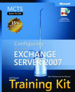 MCTS Self-paced Training Kit (exam 70-236) : Configuring Microsoft Exchange Server 2007 - Orin Thomas