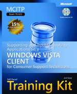 MCITP Self-Paced Training Kit (Exam 70-623) :  Supporting and Troubleshooting Applications on a Windows Vista Client for Consumer Support Technicians - Anil Desai