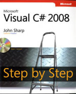 Microsoft Visual C# 2008 Step by Step : STEP BY STEP DEVELOP - John Sharp