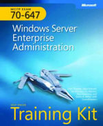 MCITP Self-paced Training Kit (Exam 70-647) : Windows Server Enterprise Administration - Orin Thomas