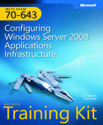 MCTS Self-paced Training Kit (Exam 70-643) : Configuring Windows Server 2008 Applications Infrastructure - J. C. Mackin
