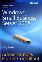 Windows Small Business Server 2008 Administrator's Pocket Consultant : PRO-Administrator's Pocket Consultant - Craig Zacker