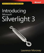 Introducing Microsoft SilverLight 3 : MICROSOFT PRESS - Laurence Moroney