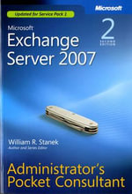 Microsoft Exchange Sever 2007 Administrator's Pocket Consultant - William R. Stanek