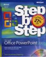 Microsoft Office PowerPoint 2007 Step by Step and Beyond Bullet Points : & Beyond Bullet Points - Cliff Atkinson