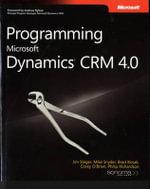 Programming Microsoft Dynamics CRM 4.0 : PRO-Developer - Mike Snell