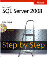 Microsoft SQL Server 2008 Step by Step : STEP BY STEP DEVELOP - Mike Hotek