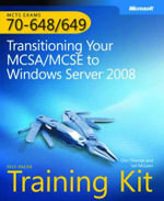 MCTS Self-placed Training Kit (Exams 70-648 & 70-649) : Transitioning Your MCSE/MCSE to Windows Server 2008 - O. Thomas