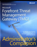 Microsoft ForeFront Threat Management Gateway (TMG) Administrator's Companion : Pro -Administrator's Campanion - Yuri Diogenes