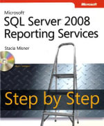 Microsoft SQL Server 2008 Reporting Services Step by Step : STEP BY STEP DEVELOP - Stacia Misner