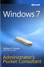 Windows 7 Administrator's Pocket Consultant : Administrator's Pocket Consultant - William R. Stanek
