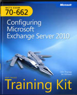 MCTS Self-Paced Training Kit (Exam 70-662) : Configuring Microsoft Exchange Server 2010 - Orin Thomas