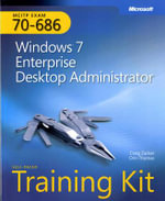 MCITP Self-paced Training Kit (Exam 70-686) : Windows 7 Desktop Administrator - Craig Zacker