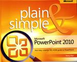 Microsoft PowerPoint 2010 Plain and Simple : PLAIN & SIMPLE - Nancy Muir