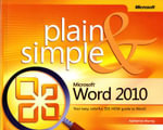 Microsoft Word 2010 Plain & Simple : Learn the Simplest Ways to Get Things Done with Microsoft Word 2010! - Katherine Murray