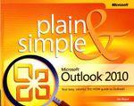 Microsoft Outlook 2010 Plain and Simple : PLAIN & SIMPLE - Jim Boyce