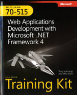 MCTS Self-paced Training Kit (Exam 70-515) : Web Applications Development with Microsoft .NET Framework 4 - Tony Northrup