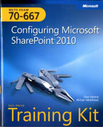 Configuring Microsoft Sharepoint 2010 : MCTS Self-Paced Training Kit (Exam 70-667) - Dan Holme