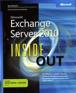 Microsoft Exchange Server 2010 Inside Out : INSIDE OUT - Tony Redmond