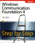 Windows Communication Foundation 4 Step by Step : Step by Step (Microsoft) - John Sharp