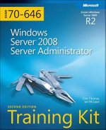 Windows Server 2008 Server Administrator : MCITP Self-Paced Training Kit (Exam 70-646) - Ian McLean
