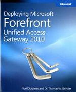 Deploying Microsoft Forefront Unified Access Gateway 2010 : ADMIN COMPANION - Yuri Diogenes