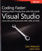 Coding Faster : Getting More Productive with Microsoft Visual Studio - Zain Naboulsi