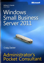Windows Small Business Server 2011 Administrator's Pocket Consultant : ADMIN POCKET CONSULT - Craig Zacker