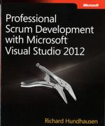 Professional Scrum Development with Microsoft Visual Studio 2012 - Richard Hundhausen