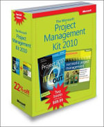 Microsoft Project Management 2010 Kit : Microsoft Project 2010 Inside Out & Successful Project Management: Applying Best Practices and Real-world Techniques with Microsoft Project - Teresa S. Stover